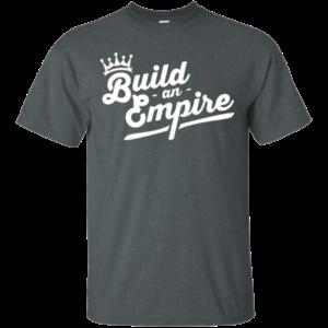BUILD AN EMPIRE SHIRT
